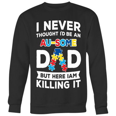 T-shirt - AU-SOME DAD - KILLING IT - SAVE $10 Today (Offer Ends Soon) Shirts & Hoodies