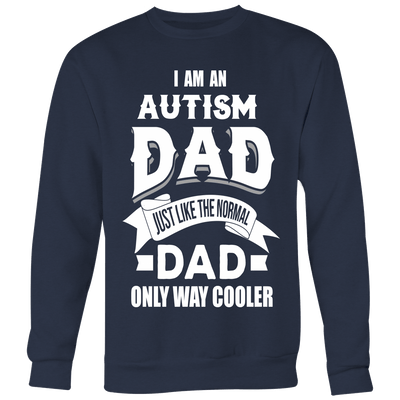 T-shirt - AUTISM DAD - WAY COOLER - SAVE $10 Today (Offer Ends Soon) Shirts & Hoodies