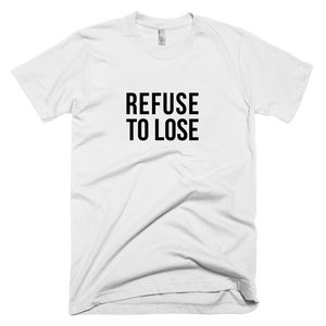 T-Shirt Refuse to lose