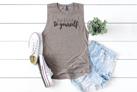 Be Kind to Yourself Women's Muscle Tank Top