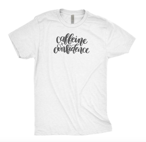 Caffeine and Confidence T-Shirt - Unisex Tee