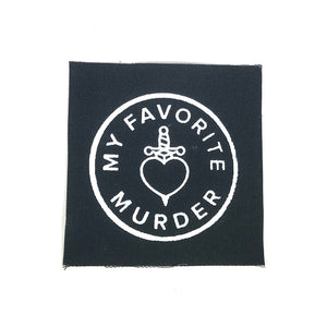 My Favorite Murder Canvas Patch