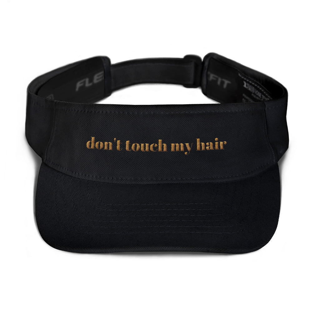 Don't Touch My Hair Visor
