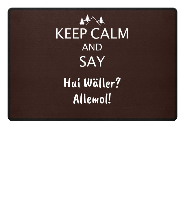 Keep calm and say Hui Wäller Allemol!  - Fußmatte