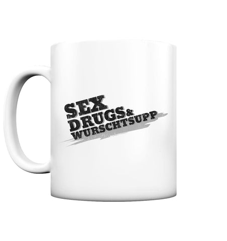 Sex, Drugs & Wurschtsupp - Tasse matt