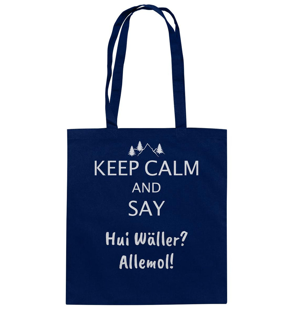 Keep Calm and say Hui Wäller allemol! - Baumwolltasche