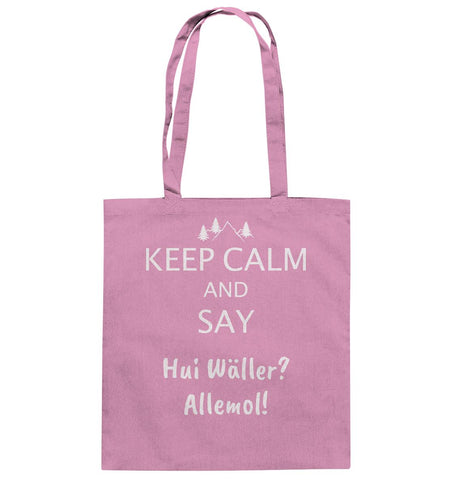Image of Keep Calm and say Hui Wäller allemol! - Baumwolltasche