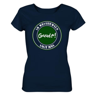 Im WW sagt man Guude -  Ladies Organic Shirt