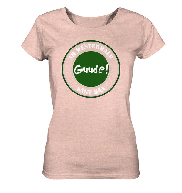 Im WW sagt man Guude -  Ladies Organic Shirt (meliert)