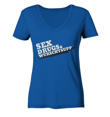 Sex, Drugs & Wurschtsupp -  Ladies Organic V-Neck Shirt