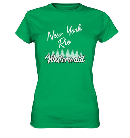 New York, Rio, Westerwald -  Ladies Premium Shirt