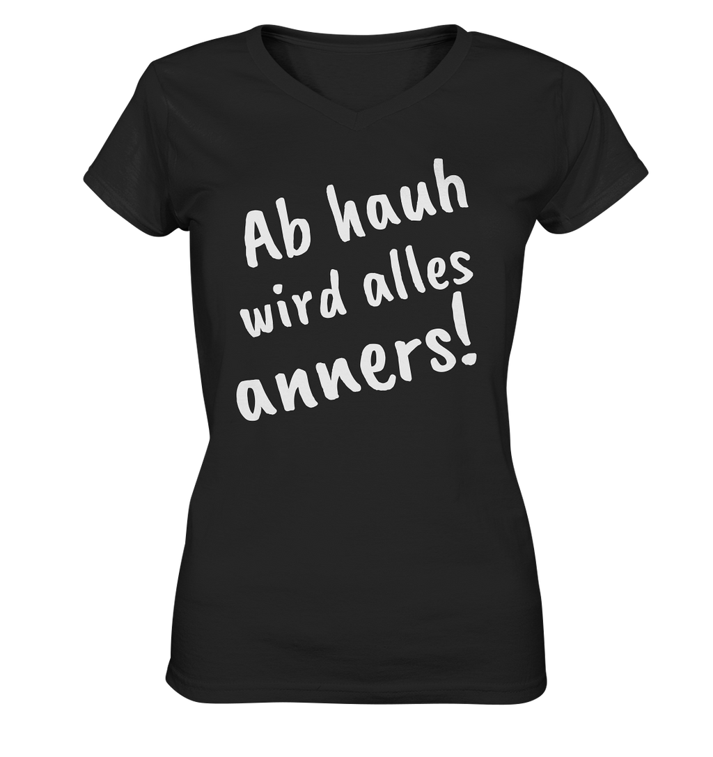 Ab hauh wird alles anners! -Ladies V-Neck Shirt