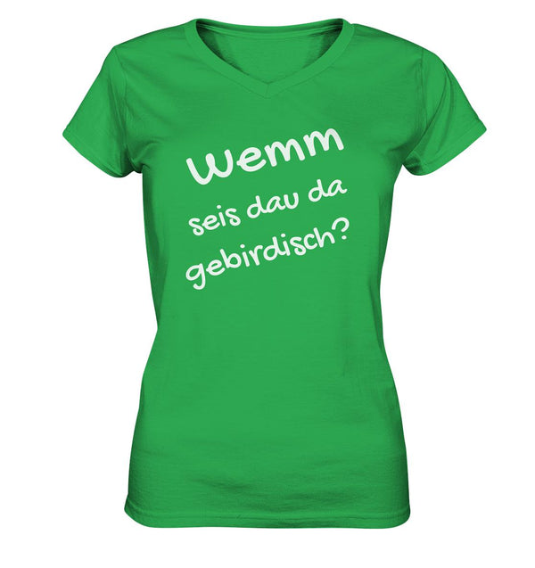 Wemm seis dau da gebirdisch? -  Ladies V-Neck Shirt