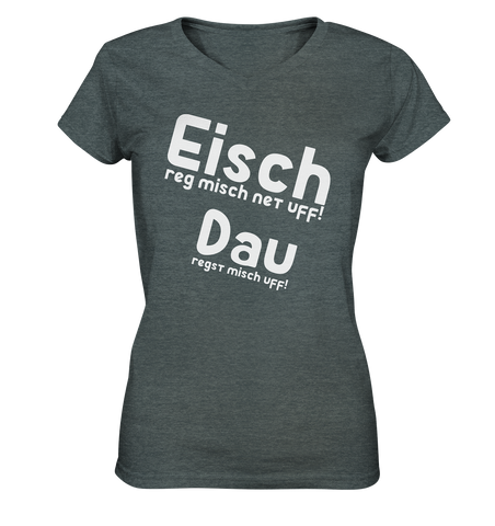 Eisch reg misch net uff! - Ladies V-Neck Shirt