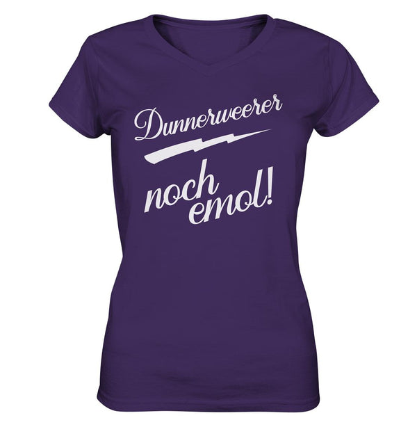 Dunnerweerer noch emol!-Ladies V-Neck Shirt
