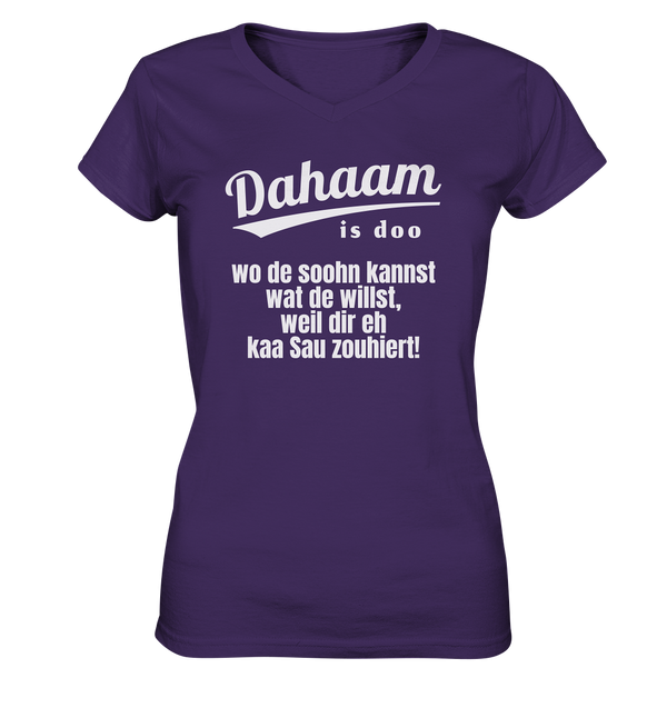 Dahaam is doo wo dir eh kaa Sau zouhiert - Ladies V-Neck Shirt