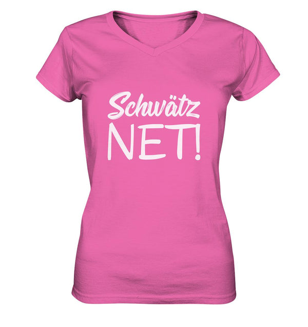 Schwätz NET! -  Ladies V-Neck Shirt