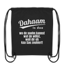 Dahaam is doo wo dir eh kaa Sau zouhiert - Organic Gym-Bag