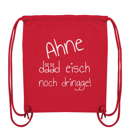 Image of Ahne dääd eisch noch dringge! -Organic Gym-Bag