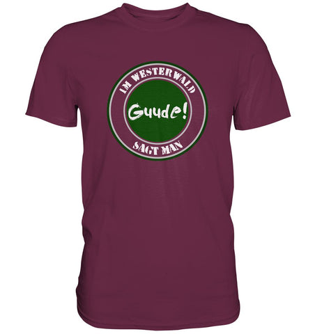 Image of Im WW sagt man Guude -  Premium Shirt