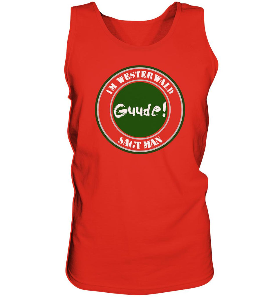 Im WW sagt man Guude -  Tank-Top