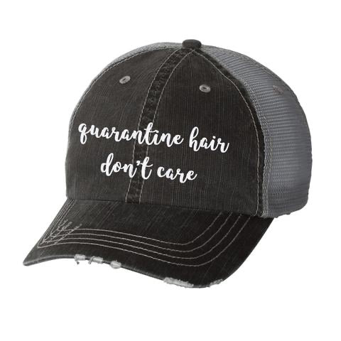 """Quarantine  hair don't care"" stressed hat"
