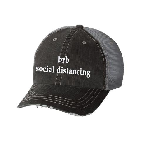 """brb Social Distancing"" stressed hat"