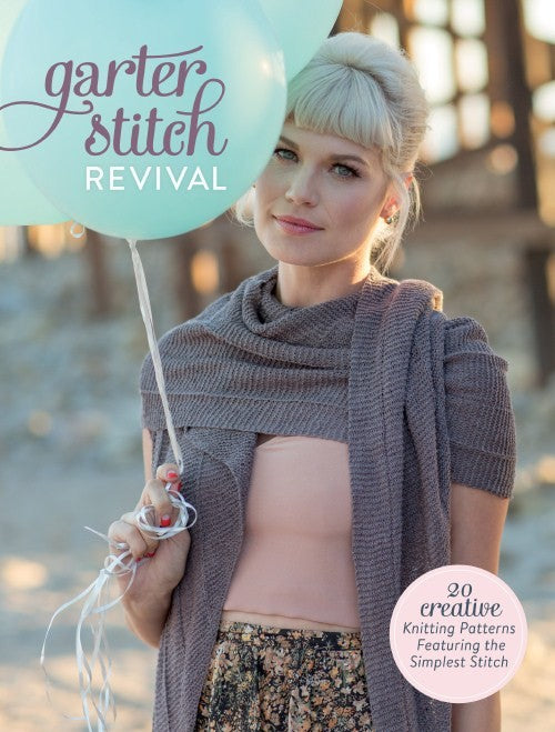 Garter Stitch Revival: 20 Creative Patterns Featuring the Simplest Stitch