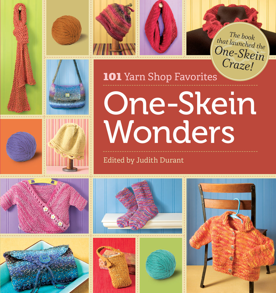 One-Skein Wonders - 101 Yarn Shop Favorites