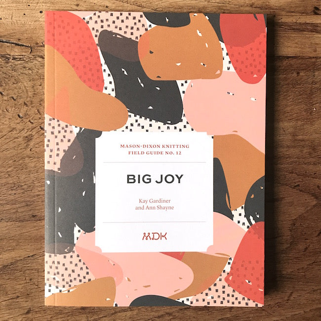 Mason-Dixon Knitting Field Guide No. 12: Big Joy