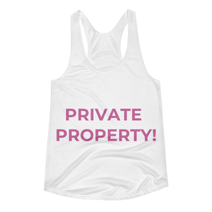 PRIVATE PROPERTY! Women's Racerback Tank
