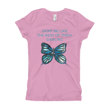 DONT BE LIKE THE REST OF THEM DARLING Girl's T-Shirt