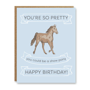 So Pretty, Could be a show Pony Birthday Card