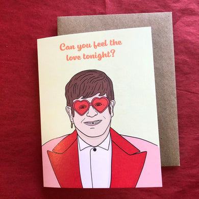 Can You Feel the Love? Elton John Valentines Card