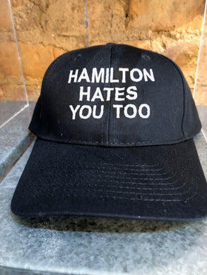 Hamilton Hates You Too Ball Cap #HHYT