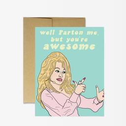 Well, Parton me, but you're awesome - Greeting Card
