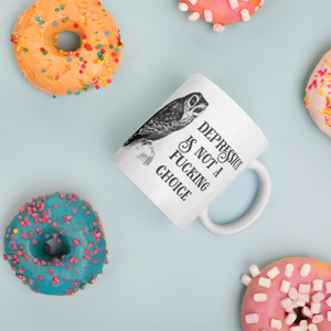 Depression is not a Choice - 15 oz coffee mug
