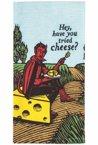 Have You Tried Cheese? Tea Towel