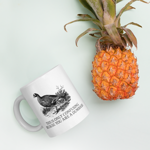 Bird, It's only confusing because you're dumb Coffee Mug