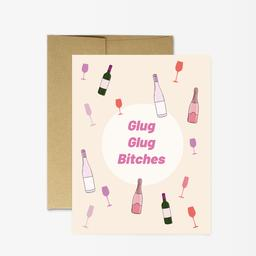 Glug Glug Bitches- Greeting Card