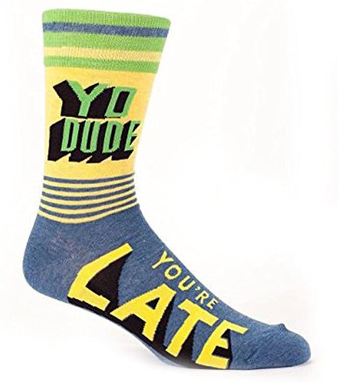 You dude you're late -  Men's Socks