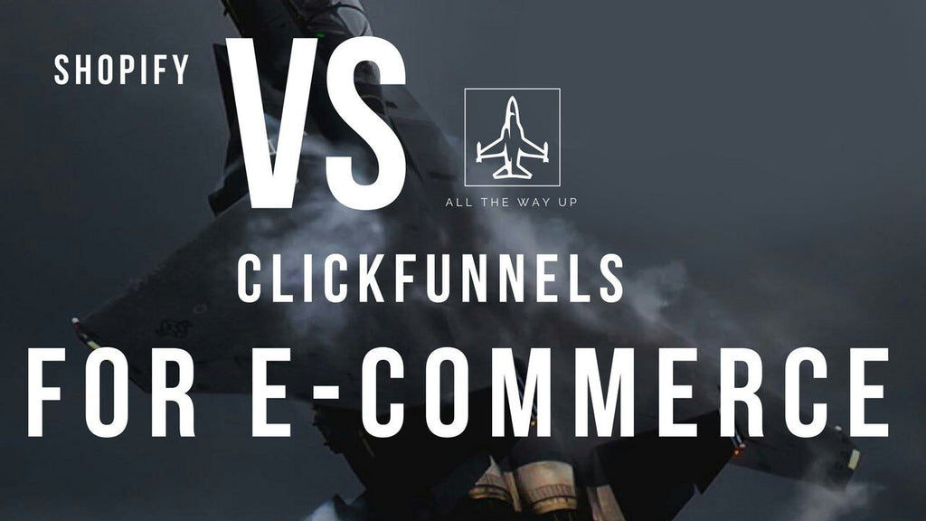 Shopify Vs Clickfunnels For E-commerce