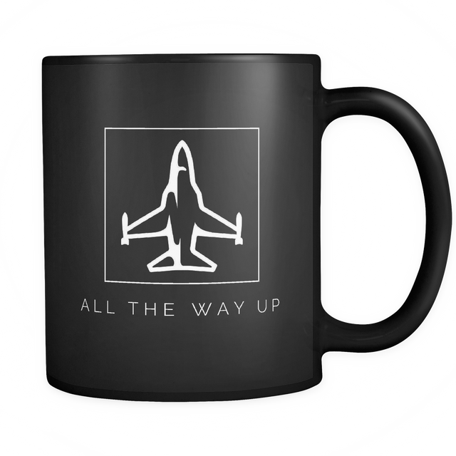 All The Way Up Mug