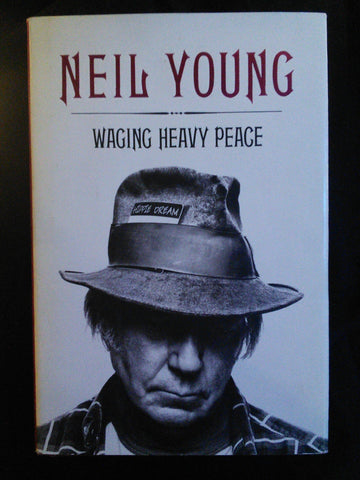 Neil Young: Waging Heavy Peace, Neil Young First Edition Books USED Blue Rider Press