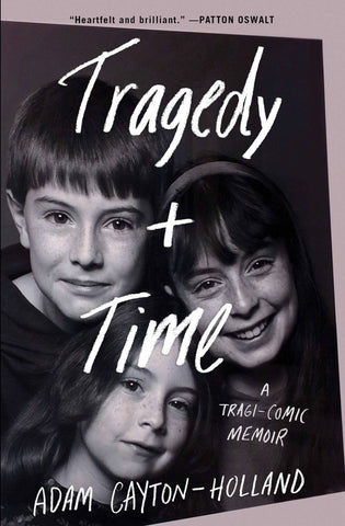 Tragedy Plus Time, by Adam Cayton-Holland - Not specified Books NEW