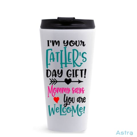 Dad Mom Says Youre Welcome 16Oz Stainless Steel Tumbler White Drinkware 10 20 Birthday