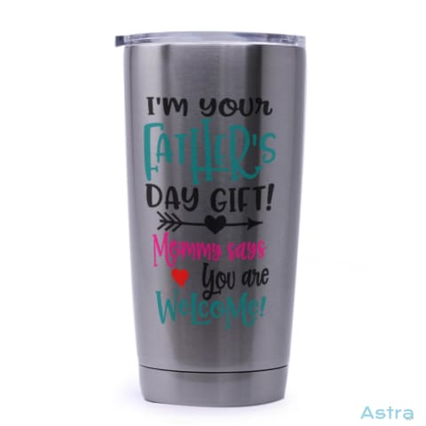 Dad Mom Says Youre Welcome 20Oz Stainless Steel Tumbler Drinkware 20-30 Birthday Drinkware Father Fathers-Day $21.99 Astraest.com: Astraest
