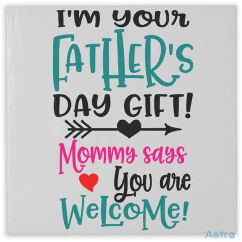 Dad Mom Says Youre Welcome Hardboard Magnet Home Decor Birthday Father Fathers-Day Funny Homedecor $9.95 Astraest.com: Astraest