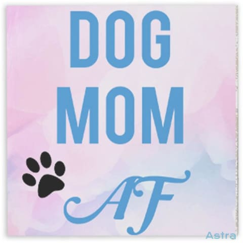 Dog Mom Af Hardboard Magnet Home Decor 10-20 Animal-Lovers Birthday Dog-Items Homedecor $14.99 Astraest.com: Astraest
