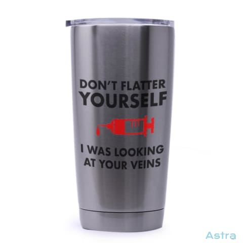 Dont Flatter Yourself 20Oz Stainless Steel Tumbler Drinkware Drinkware Feature Featured-Products Nurse Nursing $29.99 Astraest.com: Astraest